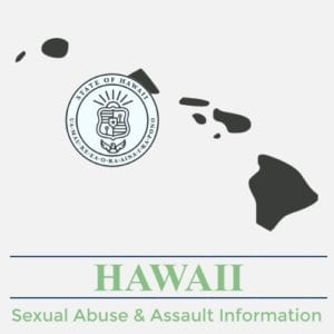 Hawaii Sexual Abuse Assault Information