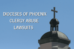 Diocese of Phoenix Faces Clergy Sex Abuse Lawsuits